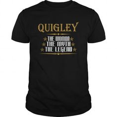 I Love  QUIGLEY THE WOMAN THE MYTH THE LEGEND T-SHIRTS T shirts