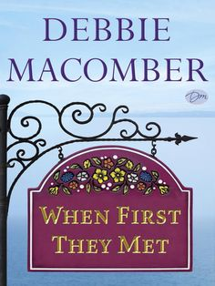"""Read """"When First They Met (Short Story)"""" by Debbie Macomber available from Rakuten Kobo. Debbie Macomber's Blossom Street and Cedar Cove series have won thousands of fans, thanks to her signature blend of hear. Debbie Macomber, Great Books To Read, My Books, Saga, Cedar Cove, Book Nooks, Romance Novels, Book Authors, Fiction Books"""