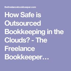 how safe is outsourced bookkeeping in the clouds the freelance bookkeeper. Resume Example. Resume CV Cover Letter