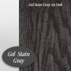 Gray Gel Stain General Finishes, Oil-Based, Gel Stain, Gray, BrushStrokes By Mary Anne Wood Stain Colors, Grey Stain, Paint Colors, Wall Colors, Gel Stain Furniture, Painted Furniture, Furniture Ideas, Homemade Furniture, Furniture Repair