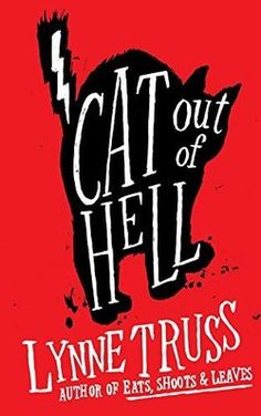 Lynne Truss' CAT OUT OF HELL is a hilarious mystery involving a very sinister cat.