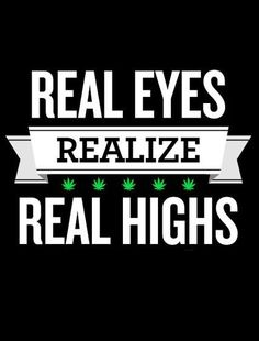 Image discovered by Cannabis Destiny. Find images and videos about quote, weed and high on We Heart It - the app to get lost in what you love. Weed Memes, Weed Humor, Marijuana Art, Medical Cannabis, Stoner Quotes, Weed Quotes, Stoner Art, Weed Pictures, Dibujo