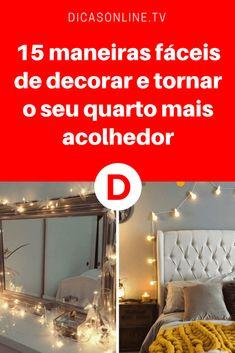Ideias para decorar quarto   15 maneiras fáceis de decorar e tornar o seu quarto mais acolhedor   Faça você mesmo e nos conte como ficou o resultado <3