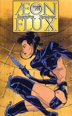 AEON FLUX! i know, i know, she is an animated character. however, to this day she is still one of the most BADASS women ever! fictional or not. i need to own this series, it's too amazing not to.