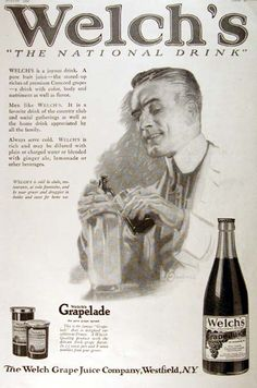 1920 Welch's Grape Juice vintage ad. Welch's is a joyous drink. A pure fruit juice, the stored up riches of premium Concord grapes, a drink with color, body and nutriments as well as flavor. Always serve cold. Welch's. The National Drink.