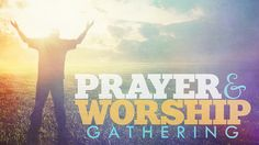 Prayer and Worship Gathering Title Slide | Flickr - Photo Sharing!