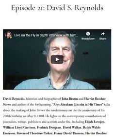 Ep 2020 May David S Reynolds (historian) Thomas Drake, Harriet Beecher Stowe, In His Time, Biographer, Historian, Revolutionaries, Freedom, Interview, David