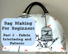 Sewing Bags Project Bag Making for beginners - A guide to fabric, interfacing and patterns Sewing Hacks, Sewing Tutorials, Sewing Projects, Purse Patterns, Sewing Patterns, How To Make Purses, Diy Purse, Tips & Tricks, Craft Bags