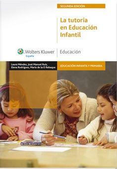 La tutoría en Educación Infantil. Laura Méndez Zaballos. Editorial Wolters Kluwer, 2011