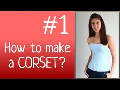 How to make a corset » How to make a corset? Corset tailoring workshop for beginners.