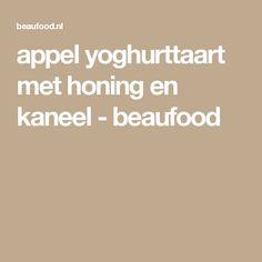 appel yoghurttaart met honing en kaneel - beaufood