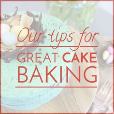 Our Tips for Great Cake Baking  With so many beautiful cakes trending right now, we've wanted to try them all! So we're here to offer you some tips to help you in the kitchen, so that you can make the perfect cake. #baking #cake #layers #sobakeable