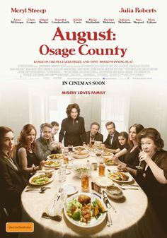 August: Osage County Official Poster See Meryl Streep and Julia Roberts in the star-studded drama, August: Osage County - in cinemas January Watch the trailer here. See Movie, Movie List, Movie Tv, Julia Roberts, August Osage County Movie, Dermot Mulroney, Atlanta, Abigail Breslin, Georgia