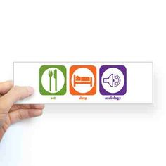 Eat. Sleep. Audiology. Bumper sticker