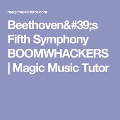 Beethoven's Fifth Symphony BOOMWHACKERS   Magic Music Tutor