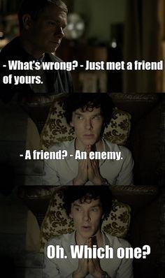 by chris weiland philkas evak   My enemies love me. They want to be Sherlock.