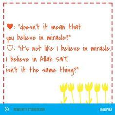 Believe in Allah SWT :)