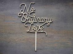No ordinary love cake topper