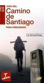 Guia del camino de santiago para peregrinos exigentes / Anton Pombo Rodriguez