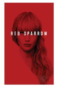 Watch Red Sparrow Full Download  Movie Streaming Online in HD-720p Video Quality
