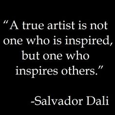 Artist Quote Gallery a true artist inspires otherssalvador dali quote Artist Quote. Here is Artist Quote Gallery for you. Artist Quote im an artist being weird comes with the territory t shirt. Artist Quote learn the rul. Motivacional Quotes, Great Quotes, Quotes To Live By, Inspirational Quotes, Writing Quotes, Wisdom Quotes, Inspire Others Quotes, Lesson Quotes, Music Quotes