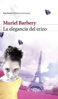 Porteras que piensan y niñas resabias: La elegancia del erizo, de Muriel Barbery