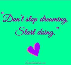 This is on of many quotes that helped me make my decision to start my own business.  #ladyboss #dontstopdreaming #dreambig #womanbusinessowner
