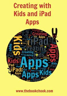 The Book Chook: Creating with Kids and iPad Apps (July 2015 Update) #edtech