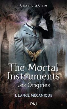 Découvrez La Cité des Ténèbres, les Origines, Tome 1 : L'Ange Mécanique, de Cassandra Clare sur Booknode, la communauté du livre