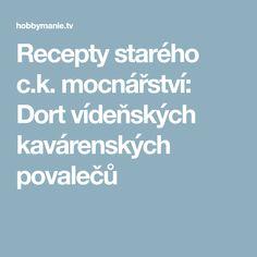 Recepty starého c.k. mocnářství: Dort vídeňských kavárenských povalečů