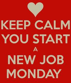 keep-calm-you-start-a-new-job-monday.png (600×700)