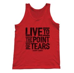 Unisex Live to the Point of Tears Albert Camus Quote Tank Top. $25.00 from #Boredwalk