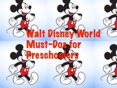 Must-Dos for your preschooler @ Walt Disney World