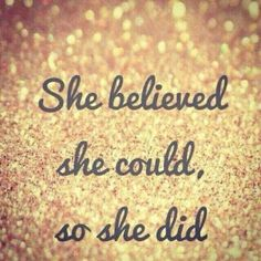 Its all about believing in yourself!