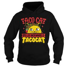 Taco Cat Spelled Backwards Is Taco Cat #gift #ideas #Popular #Everything #Videos #Shop #Animals #pets #Architecture #Art #Cars #motorcycles #Celebrities #DIY #crafts #Design #Education #Entertainment #Food #drink #Gardening #Geek #Hair #beauty #Health #fitness #History #Holidays #events #Home decor #Humor #Illustrations #posters #Kids #parenting #Men #Outdoors #Photography #Products #Quotes #Science #nature #Sports #Tattoos #Technology #Travel #Weddings #Women