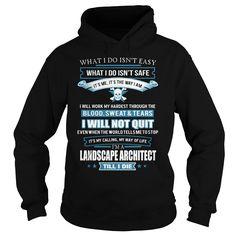 LANDSCAPE ARCHITECT T-Shirts, Hoodies. BUY IT NOW ==► https://www.sunfrog.com/LifeStyle/LANDSCAPE-ARCHITECT-91807863-Black-Hoodie.html?41382