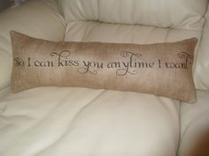 """Southern country decor - Rustic burlap pillow w/ """"So I can kiss you anytime I want' - romantic Sweet Home Alabama quote Burlap Pillows, Bed Pillows, Sweet Home Alabama Quotes, Country Decor, Rustic Decor, Casa Stark, My New Room, My Dream Home, Home Projects"""