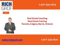 Real Estate Coaching, Real Estate Training  Toronto, Calgary, Barrie, by richgrofcanada via authorSTREAM