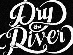 Dry-the-river-dribbble by Chris Beaumont