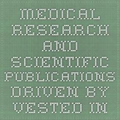Medical research and scientific publications driven by vested interests? A case study: CCSVI and Multiple Sclerosis.