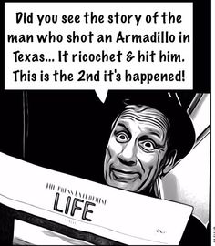 TEXAS, Why did the Armadillo Cross The Road? http://valdostalocalnews.com/texas-why-did-the-armadillo-cross-the-road/