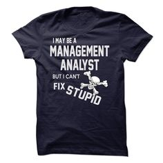 I May Be A Management Analyst T Shirt