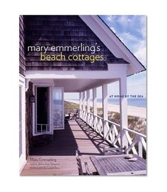 Bestseller Books Online Mary Emmerling's Beach Cottages: At Home by the Sea Mary Emmerling $21.45  - http://www.ebooknetworking.net/books_detail-0307338223.html