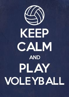 KEEP CALM AND PLAY VOLEYBALL