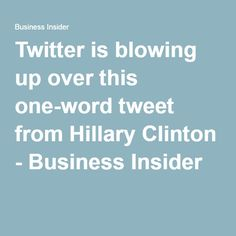 Twitter is blowing up over this one-word tweet from Hillary Clinton http://www.businessinsider.com/twitter-is-blowing-up-over-this-one-word-tweet-from-hillary-clinton-2016-6