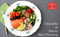 5 Benefits of Family Meal Planning from WeeliciousMenus.com