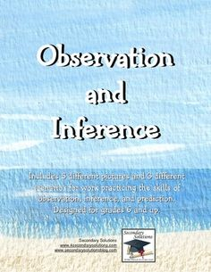 This FREE download includes a one-page lesson on observation and inference, a page of 5 pictures for an activity on observation, inference, and pre...