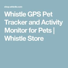 Whistle GPS Pet Tracker and Activity Monitor for Pets | Whistle Store