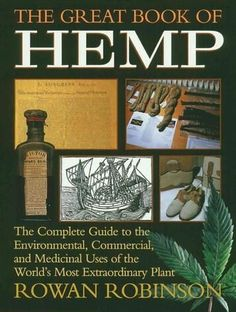 The Great Book of Hemp: The Complete Guide to the Environmental, Commercial, and Medicinal Uses of the World's Most Extraordinary Plant by Rowan Robinson / Ex Libris Date, Medical Marijuana, Rowan, Great Books, The Cure, Commercial, 1, Reading, World