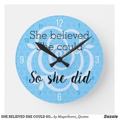 SHE BELIEVED SHE COULD SO SHE DID pretty blue rose Round Clock for your daughter or friend. ~ Lauren Antonini Designs | #Ad , #Sponsored